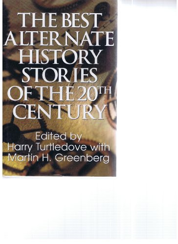 9780739422373: The Best Alternate History Stories of the 20th Century