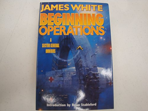 9780739422465: beginning operations a sector general omnibus