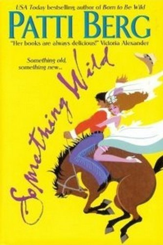 Something Wild (0739423134) by Berg, Patti