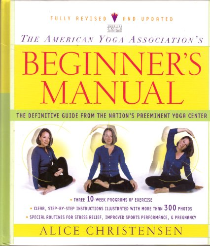9780739423646: The American Yoga Association's Beginner's Manual: The Definitive Guide from the Nation's Preeminent Yoga Center