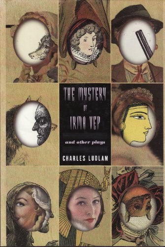 The Mystery of Irma Vep and Other Plays: Charles Ludlam