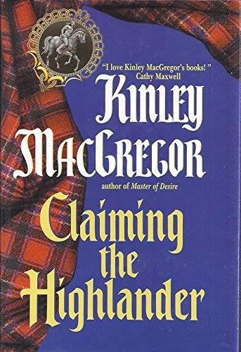 Claiming the Highlander: Kinley MacGregor