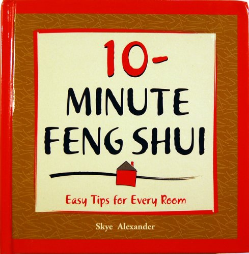 10-Minute Feng Shui (Easy Tips For Every: Skye Alexander