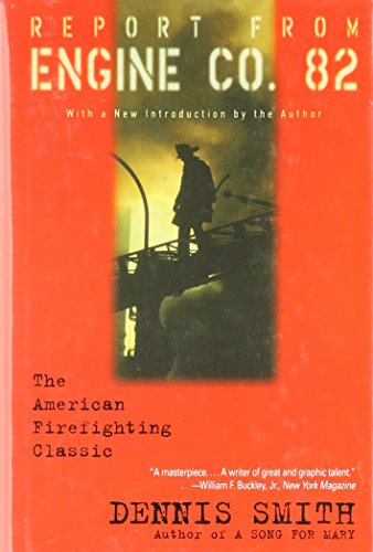 9780739424032: Report from Engine Co. 82: The American Firefighting Classic