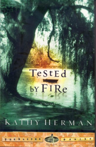 Tested by Fire (The Baxter Series): Kathy Herman