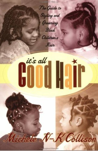 9780739424292: It's All Good Hair: The Guide to Styling and Grooming Black Children's Hair Hardcover ¨C 2002