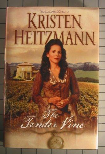 9780739424643: The Tender Vine (Diamond of the Rockies, Book 3)