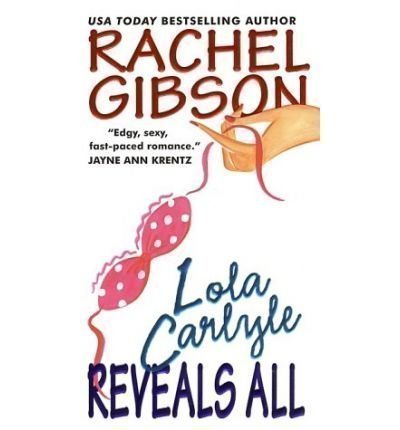 9780739424896: Lola Carlyle Reveals All