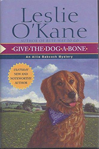 9780739425138: Give the Dog a Bone [Gebundene Ausgabe] by O'KANE, LESLIE