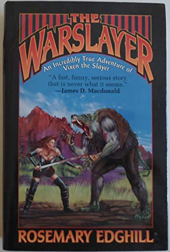 9780739426128: The warslayer: The incredibly true adventures of Vixen the Slayer, the beginning