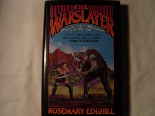 The warslayer: The incredibly true adventures of Vixen the Slayer, the beginning (0739426125) by Edghill, Rosemary