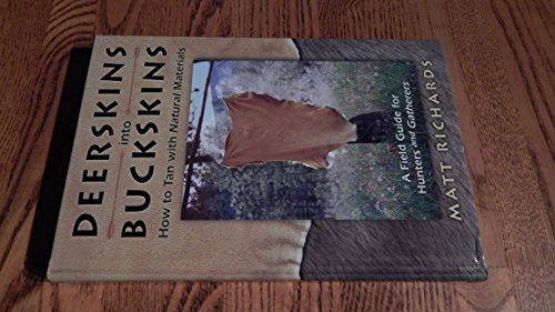 9780739426340: Deerskins into Buckskins: How to Tan with Natural Materials- A Field Guide for Hunters and Gatherers