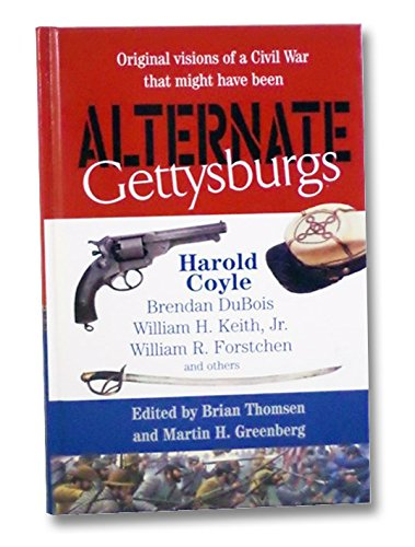 Alternate Gettysburgs : Sedgwick's Charge; Custer's First: Thomsen, Brian (editor);