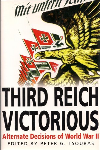 9780739426432: Third Reich Victorious: The Alternate History of How the Germans Won the War