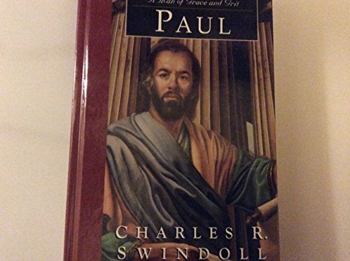 9780739426517: Paul: A Man of Grace and Grit (Great Lives from God's Word, Volume 6) (Great Lives from God's Word, 6)