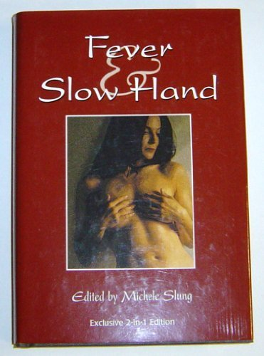 Fever and Slow Hand