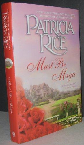 Must Be Magic: Rice, Patricia