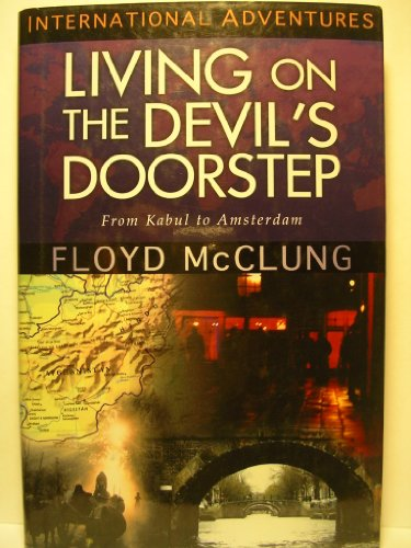 Living on a Devil's Doorstep: From Kabul to Amsterdam: McClung, Floyd