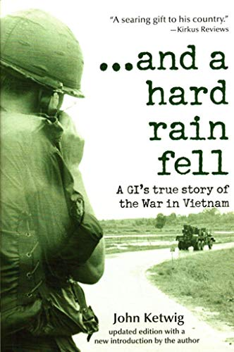 "9780739427996: And a Hard Rain Fell: a GI""s True Story of the War in Vietnam"