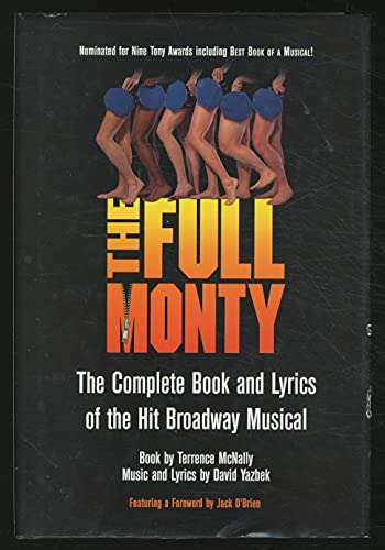 9780739428696: The Full Monty - The Complete Book and Lyrics of the Hit Broadway Musical