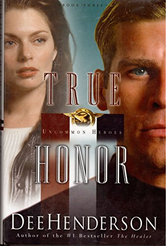 9780739428917: True Honor: Book Three In The Uncommon Heroes Series