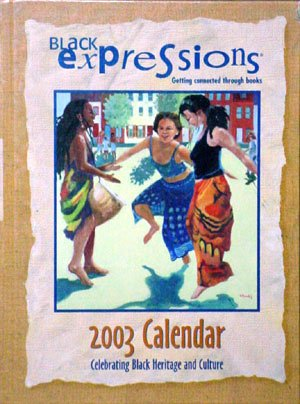 9780739429259: Black Expressions 2003 Calendar Celebrating Black Heritage and Culture