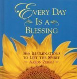 9780739429310: Every Day is a Blessing - 365 Illuminations to Lift the Spirit