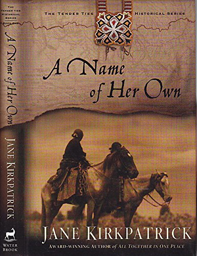 9780739429549: A Name of Her Own (Tender Ties Historical Series #1)