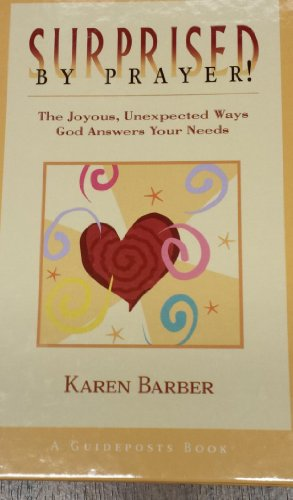 Surprised by prayer!: The joyous, unexpected ways: Barber, Karen