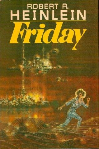 Friday (0739429930) by Robert Heinlein