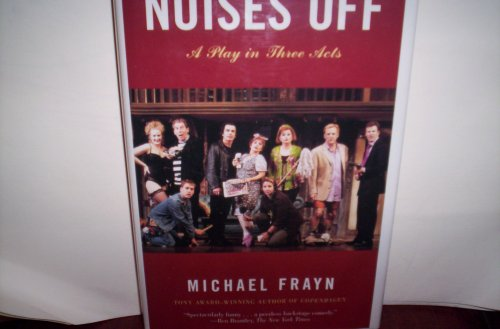 9780739430019: NOISES OFF: A Play in Three Acts