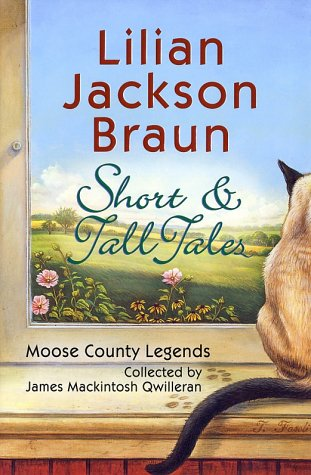 9780739430149: Short & Tall Tales: Moose County Legends Collected by James Mackintosh Qwilleran