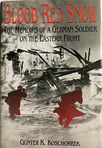 9780739430712: Blood Red Snow: The Memoirs of a German Soldier on the Eastern Front
