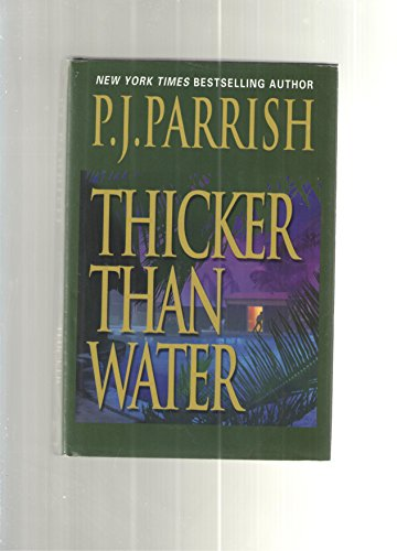 THICKER THAN WATER: Parrish, P.J.