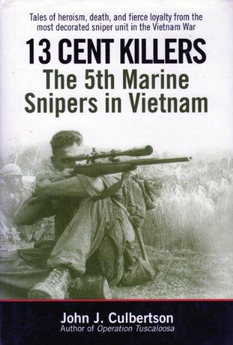 13 Cent Killers: The 5th Marine Snipers: John J. Culbertson