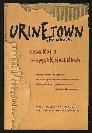 9780739431757: Urinetown: The Musical [Gebundene Ausgabe] by KOTIS, Greg and Mark Hollmann