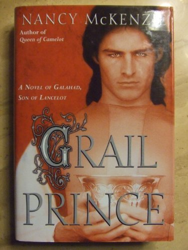 9780739431788: Grail Prince - A Novel Of Galahad, Son Of Lancelot [Hardcover] by