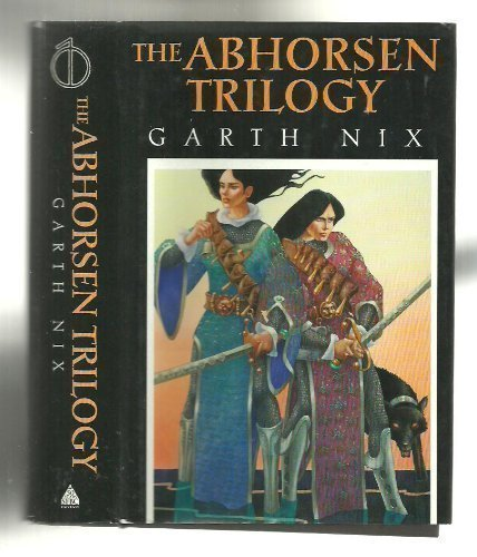 The Abhorsen Trilogy - Sabriel, Lirael &: Garth Nix
