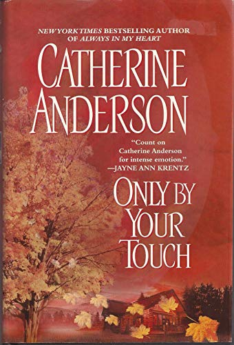 9780739432334: Only By Your Touch [Gebundene Ausgabe] by Catherine Anderson