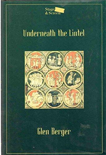 9780739432877: Underneath the lintel: An impressive presentation of lovely evidences