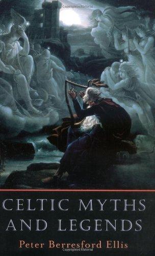 Celtic Myths and Legends: Peter Berresford Ellis