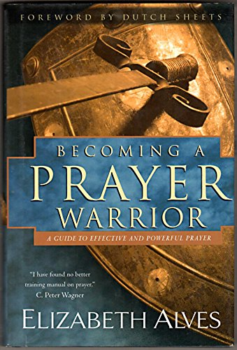 9780739433003: Becoming a Prayer Warrior