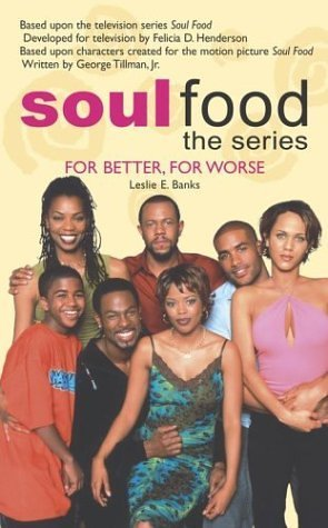 Soul Food For better, for worse: Leslie E Banks