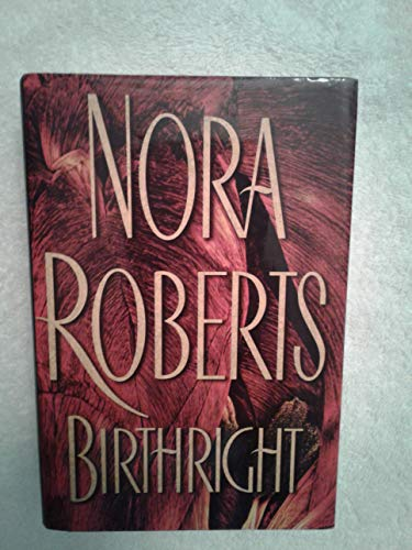 9780739433782: Birthright by Nora Roberts (2003-08-06)