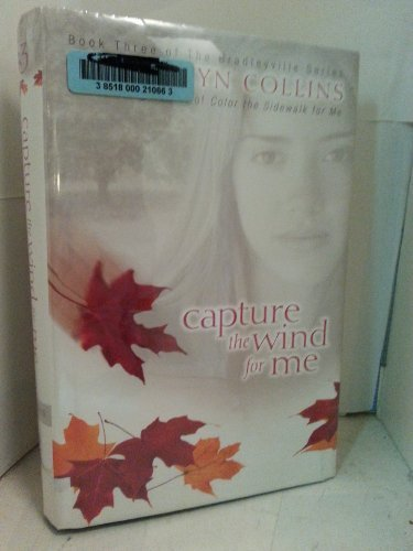Capture the Wind for Me (Bradleyville Series,: Brandilyn Collins