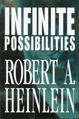 9780739433850: Infinite Possibilities (Tunnel In the Sky; Time For the Stars; Citizen of the Galaxy)