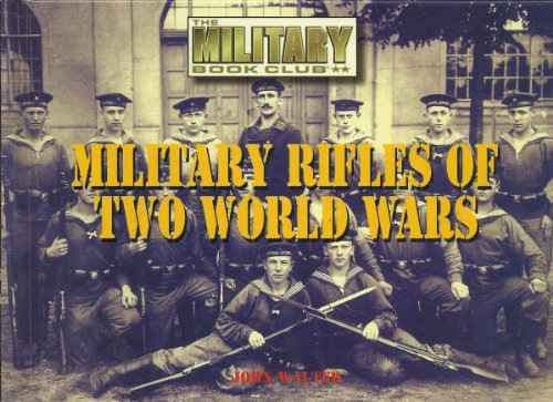 Military Rifles of Two World Wars. (0739433938) by John. Walter