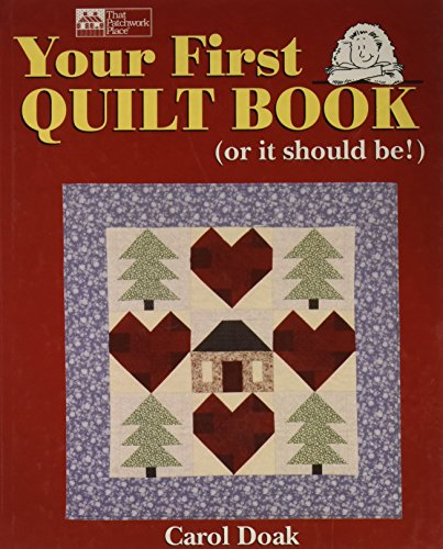 Your First Quilt Book: (or it should be!) (9780739434536) by Carol Doak