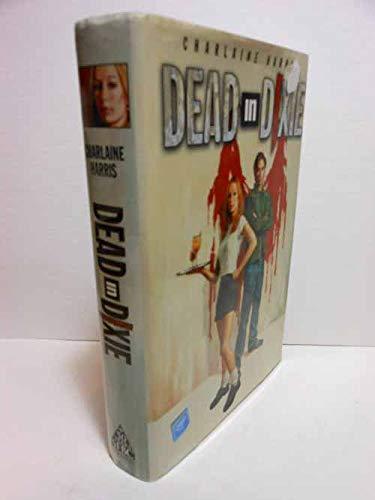 DEAD IN DIXIE - Dead Until Dark,: Harris, Charlaine