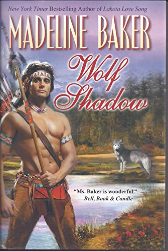 Wolf Shadow (073943540X) by Madeline Baker